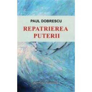 Repatrierea Puterii - Paul Dobrescu imagine