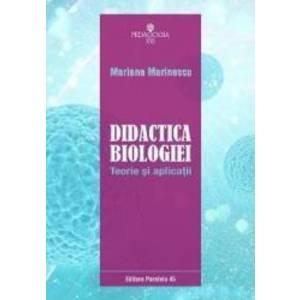 Didactica biologiei. Teorie si aplicatii - Mariana Marinescu imagine