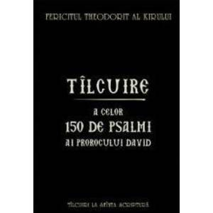 Tilcuire a celor150 de psalmi ai Prorocului David - Fericitul Theodorit al Kirului imagine