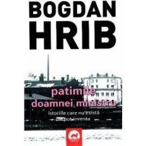 Patimile doamnei ministru - Bogdan Hrib imagine