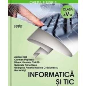 Informatica si TIC - Clasa 5 - Caiet - Adrian Nita Carmen Popescu imagine