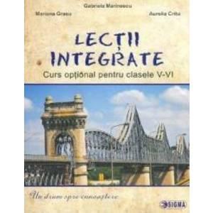 Lectii integrate. Curs optional pentru Clasele 5-6 - Gabriela Marinescu Mariana Grasu Aurelia Critu imagine