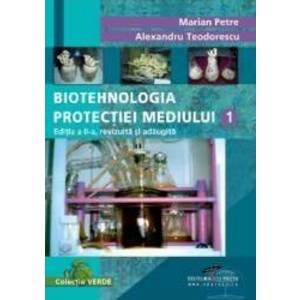 Biotehnologia Protectiei Mediului 1 - Marian Petre Alexandru Teodorescu imagine