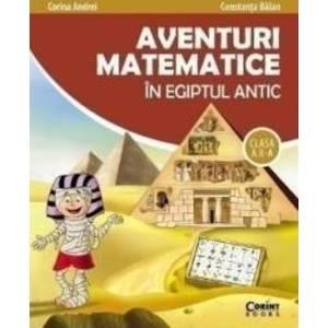 Aventuri matematice in Egiptul antic - Clasa 2 - Corina Andrei Constanta Balan imagine