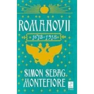 Romanovii 1613-1918 - Simon Sebag Montefiore imagine
