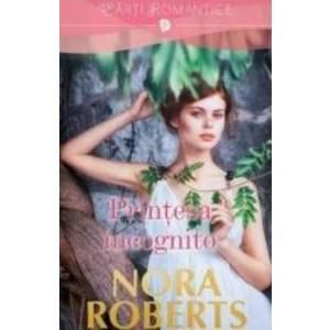 Printesa incognito - Nora Roberts imagine