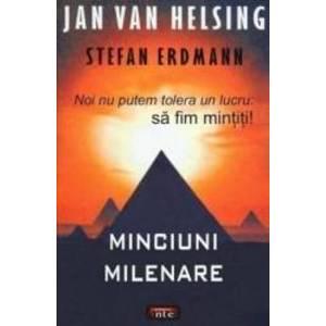 Minciuni milenare - Jan Van Helsing Stefan Erdmann imagine
