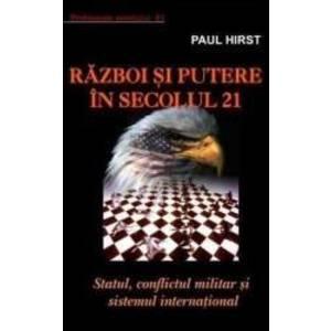 Razboi si putere in secolul 21 - Paul Hirst imagine