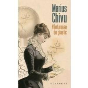 Vantureasa de plastic - Marius Chivu imagine