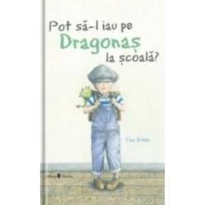 Pot sa-l iau pe Dragonas la scoala - Tine Robbe imagine
