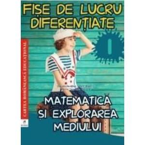 Matematica si explorarea mediului - Clasa 1 - Fise de lucru diferentiate - Daniela Berechet imagine