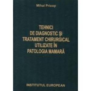 Tehnici de diagnostic si tratament chirurgical utilizate in patologia mamara - Mihai Pricop imagine