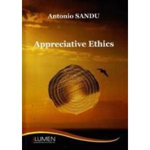 Appreciative ethics - Antonio Sandu imagine