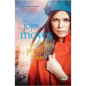 Un bilet pentru Paris - Jojo Moyes imagine