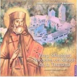 Viata Sfantului Nicodim cel Sfintit de la Tismana povestita copiilor - Ion-Viorel Vacariu imagine
