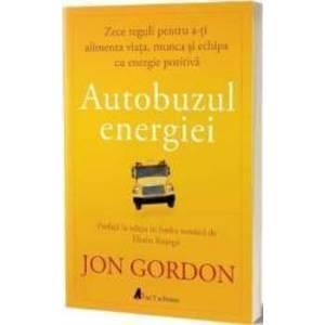 Autobuzul energiei - Jon Gordon imagine