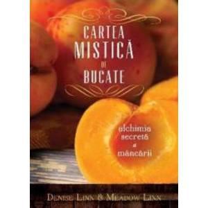 Cartea Mistica De Bucate - Denise Linn Meadow Linn imagine