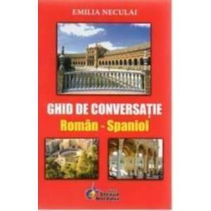 Ghid de conversatie roman-spaniol - Emilia Neculai imagine
