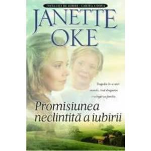 Promisiunea neclinitita a iubirii - Janette Oke imagine