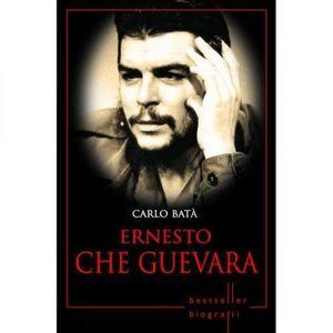 Ernesto Che Guevara. Carlo Bata. Biografii   Carlo Bata imagine