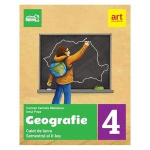 Geografie. Caiet de lucru pentru clasa a IV-a - Semestrul al II-lea | Ionut Popa, Carmen Camelia Radulescu imagine