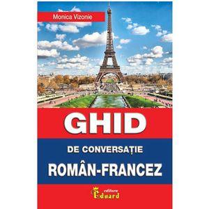 Ghid de conversatie roman-francez - Monica Vizoni imagine