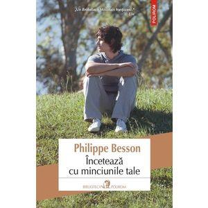 Inceteaza cu minciunile tale   Philippe Besson imagine