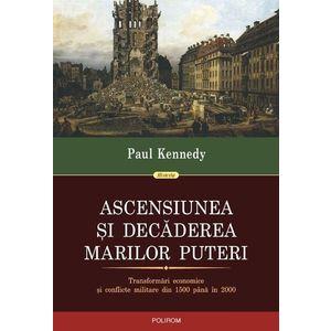 Ascensiunea si decaderea marilor puteri   Paul Kennedy imagine