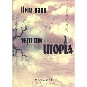 Vesti din Utopia | Liviu Nanu imagine