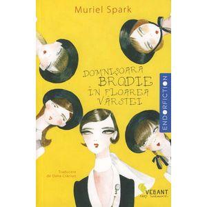 Domnisoara Brodie in floarea varstei   Muriel Spark imagine