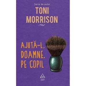 Ajuta-l, Doamne, pe copil   Toni Morrison imagine