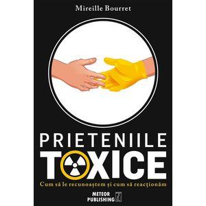 Prieteniile toxice - Mireille Bourret imagine