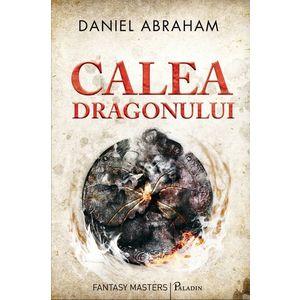 Calea dragonului | Daniel Abraham imagine