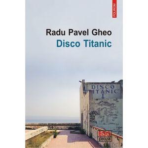 Disco Titanic | Radu Pavel Gheo imagine