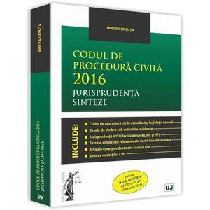 Codul de procedura civila 2016. Jurisprudenta. Sinteze | Mircea Ursuta imagine