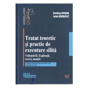 Tratat teoretic si practic de executare silita. vol I+II | Evelina Oprina imagine