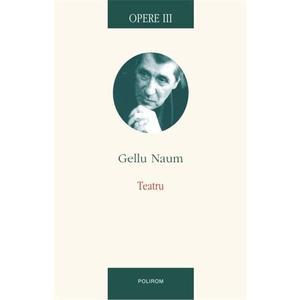 Opere III. Teatru | Gellu Naum imagine