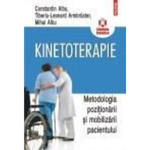 Kinetoterapie: metodologia pozitionarii si mobilizarii pacientului   Mihai C. Albu, Constantin Albu, Tiberiu-Leonard Armbruster imagine