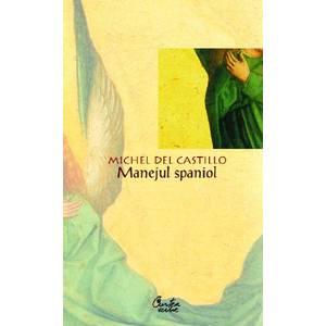 Manejul spaniol   Michel del Castillo imagine