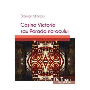 Casino Victoria sau Parada norocului | Damian Stanoiu imagine