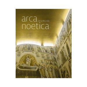 Arca Noetica de la Alba Iulia | imagine
