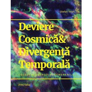Deviere Cosmica & Divergenta Temporala | Stefan Tiron imagine