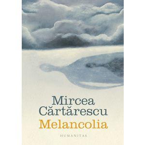 Melancolia | Mircea Cartarescu imagine