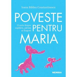 Poveste pentru Maria | Ioana Baldea Constantinescu imagine