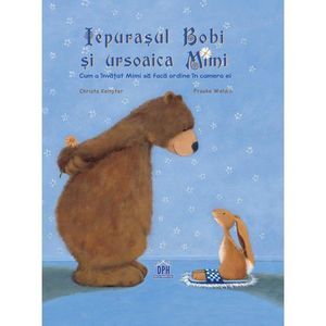 Iepurasul Bobi si ursoaica Mimi | Christa Kempter imagine