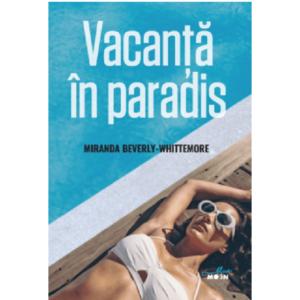 Vacanta in paradis | Miranda Beverly-Whittemore imagine