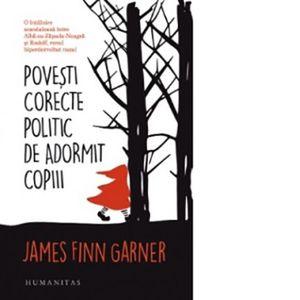 Povesti corecte politic de adormit copiii   James Finn Garner imagine