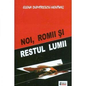 Noi, romii si restul lumii | Elena Dumitrescu-Nentwig imagine