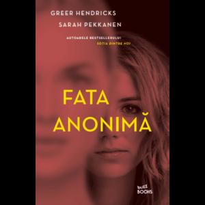 Fata anonima | Greer Hendricks, Sarah Pekkanen imagine