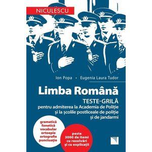 Limba Romana - Teste grile pentru admiterea la Academia de Politie   Ion Popa, Eugenia Laura Tudor imagine
